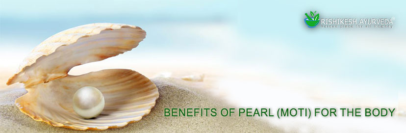 BENEFITS OF PEARL (MOTI) FOR THE BODY